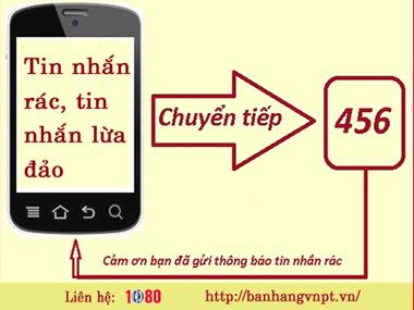 VNPT VinaPhone khuyến cáo: Hãy chuyển tiếp tin nhắn rác đến đầu số 456