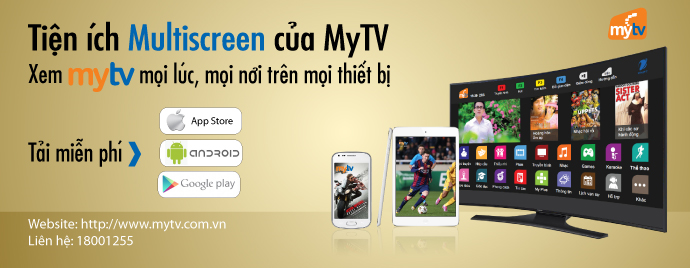 Thưởng thức nội dung MyTV mọi lúc mọi nơi với tính năng đa màn hình