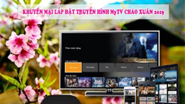 Khuyến mại lắp đặt truyền hình MyTV chào xuân 2019